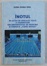 INOTUL IN LECTIA DE EDUCATIE FIZICA A STUDENTILOR DIN UNIVERSITATEA DE MEDICINA SI FARMACIE CAROL DAVILA de ELENA DIANA SIMA , 2011