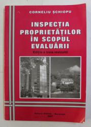 INSPECTIA PROPRIETATILOR IN SCOPUL EVALUARII de CORNELIU SCHIOPU , 2007