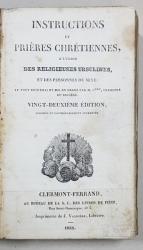 INSTRUCTIONS ET PRIERES CHRETIENNES A'LUSAGE DES RELIGIEUSES URSULINES ET DES PERSONNES DU SEXE - CLERMONT FERRAND, 1852