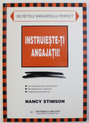 INSTRUIESTE-TI ANGAJATII de NANCY STIMSON , 1998