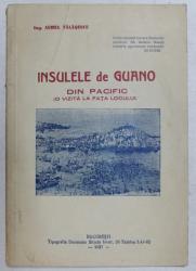 INSULELE DE GUANO DIN PACIFIC  - O VIZITA LA FATA LOCULUI de AUREL TALASESCU , 1937