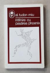 INTALNIRE CU PASAREA PHOENIX de AL. TUDOR - MIU , 1973, DIN BIBLIOTECA LUI GEO BOGZA *