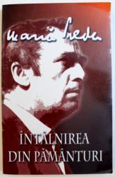 INTALNIREA DIN PAMANTURI de MARIN PREDA , 2003