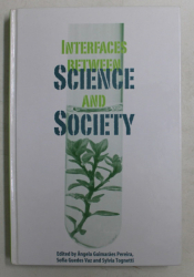 INTERFACES BETWEEN , SCIENCE AND SOCIETY , edited by ANGELA GUIMARAES PEREIRA ... SYLVIA TOGNETTI , 2006
