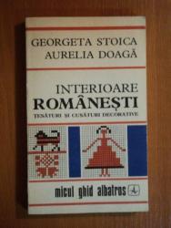 INTERIOARE ROMANESTI de GEORGETA STOICA , AURELIA DOAGA , 1976