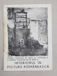 INTERIORUL IN PICTURA ROMANEASCA , CATALOG DE EXPOZITIE , 1997