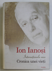 INTERNATIONALA MEA , CRONICA UNEI VIETI de ION IANOSI , 2012