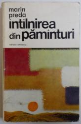 INTILNIREA DIN PAMINTURI  - NUVELE de MARIN PREDA , 1973