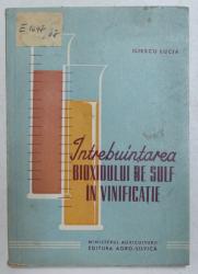 INTREBUINTAREA BIOXIDULUI DE SULF IN VINIFICATIE de LUCIA V. ILIESCU , 1961