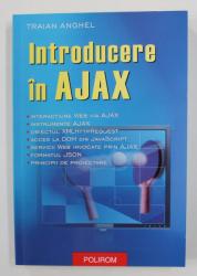 INTRODUCERE IN AJAX de TRAIAN ANGHEL , 2006