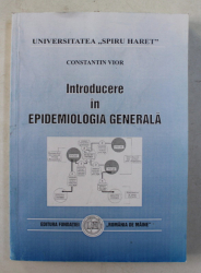 INTRODUCERE IN EPIDEMIOLOGIA GENERALA de CONSTANTIN VIOR , 1999