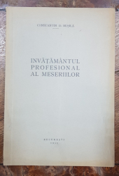 INVATAMANTUL PROFESIONAL AL MESERIILOR de D. BUSILA - BUCURESTI 1935