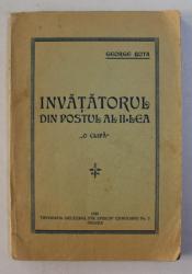 INVATATORUL DIN POSTUL AL II - LEA   - ' O CLIPA  ' de GEORGE BOTA , 1929 , DEDICATIE*