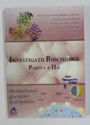 INVESTIGATII BIOCHIMICE , PARTEA A - II- A , METABOLISMUL GLUCIDELOR SI AL LIPIDELOR de NICULINA MITREA - VASILESCU ...ANDREEA NITEULESCU -  ARSENE , 2005 , PREZINTA SUBLINIERI CU PIXUL *