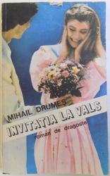 INVITATIA LA VALS - ROMAN DE DRAGOSTE de MIHAIL DRUMES, 1992