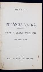 IOAN ADAM, PELANGA VATRA, PILDE SI GLUME TARANESTI, ED. III - BUCURESTI, 1929