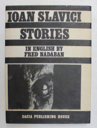 IOAN SLAVICI - STORIES , in english by FRED NADABAN , 1987