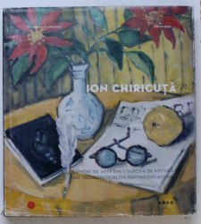 ION CHIRICUTA , COMORI DE ARTA DIN COLECTIA DE PICTURA de ION CHRISTIAN CHIRICUTA si ADRIAN BUGA , 2014 *CONTINE HALOURI DE APA