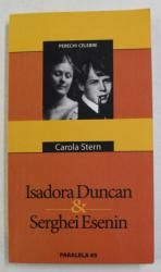 ISADORA DUNCAN si SERGHEI ESENIN de CAROLA STERN , 2005