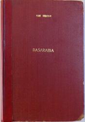 ISTORIA BASARABIEI  - SCRIERE DE POPULARIZARE de ION. I. NISTOR , EDITIA I - A , 1933