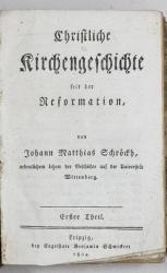 ISTORIA BISERICII CRESTINE DE LA REFORMARE de JOHANN MATTHIAS SCHROCKH - LEIPZIG, 1804