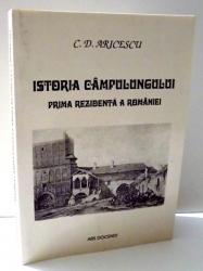 ISTORIA CAMPULUNGULUI , PRIMA REZIDENTA A ROMANIEI de C. D. ARICESCU , 2007