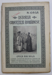 ISTORIA COMERTULUI ROMANESC.EPOCA MAI NOUA ,N. IORGA  BUCURESTI