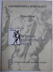 ISTORIA EXERCITIILOR FIZICE de NICU ALEXE , 2006