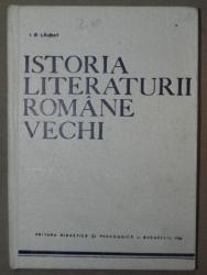 ISTORIA LITERATURII ROMANE VECHI-I.D.LAUDAT  BUCURESTI 1968