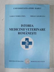 ISTORIA MEDICINII VETERINARE ROMANESTI de VASILE VIOREL POPA si MIHAI CARABULEA , 2004