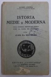 ISTORIA MEDIE SI MODERNA DELA CADEREA IMPERIULUI ROMAN PANA LA PACEA DIN WESTFALIA - PENTRU CLASA II - A SECUNDARA de ANDREI OTETEA , 1936 , LIPSA PAGINA DE TITLU *
