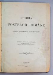 ISTORIA POSTELOR ROMANE. ORIGINEA, DESVOLTAREA SI LEGISLATIUNEA LOR de CONSTANTIN N. MINESCU - BUCURESTI, 1916