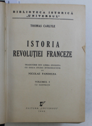 ISTORIA REVOLUTIEI FRANCEZE de THOMAS CARLYLE , VOLUMELE I - III , COLEGAT DE TREI VOLUME * , 1944 - 1946
