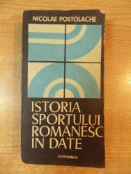 ISTORIA SPORTULUI ROMANESC IN DATE de NICOALE POSTOLACHE , Iasi 1979