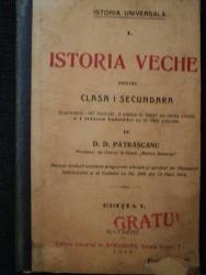 ISTORIA VECHE PENTRU CLASA I SECUNDARA de D.D. PATRASCANU, BUC. 1914   EDITIA I