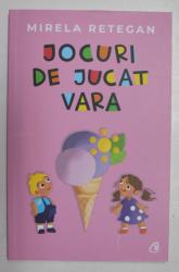 JOCURI DE JUCAT VARA , ilustratii de ANCA CERNEA , de MIRELA RETEGAN , 2020