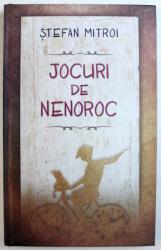 JOCURI DE NENOROC de STEFAN MITROI , 2015