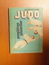 JUDO PREGATIREA JUNIORILOR de ANTON MURARU , Bucuresti 1988