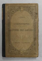 JULES CEZAR - COMMENTAIRES SUR LA GUERRE DES GAULES , TEXTE LATIN , 1928