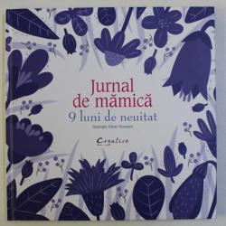 JURNAL DE MAMICA - 9 LUNI DE NEUITAT , ilustratii - ELENA VERONESI , 2018