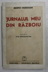 JURNALUL MEU DIN RAZBOIU  1915 - 1917 de BENITO MUSSOLINI ,  1940 ,  LEGATURA REFACUTA *