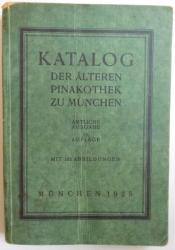 KATALOG DER ALTERN PINAKOTHEK ZU MUNCHEN  - AMTLICHE AUSGABE 14. AUFLAGE , MIT 192 ABBILDUNGEN , 1922