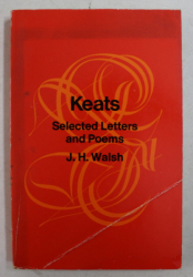 KEATS  - SELECTED LETTERS AND POEMS by J.H. WALSH , 1980