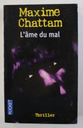 L ' AME DU MAL par MAXIME CHATTAM , 2002
