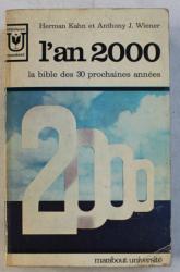 L ' AN 2000 - LA BIBLE DES 30 PROCHAINES ANNEES par HERMANN KAHN and ANTHONY J. WIENER , 1968
