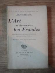 L' ART DE RECONNAITRE LES FRAUDES , PEINTURE, SCULPTURE, GRAVURE, MEUBLES DENTELLES, CERAMIQUE, PARIS 1925, SEPTIEME EDITION de EMILE BAYARD *