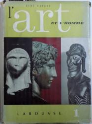 L ' ART ET L ' HOMME VOL. I . par RENE HUYGHE, 1957