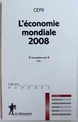 L ' ECONOMIE MONDIALE 2008 par CEPII , 2007