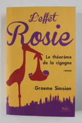 L 'EFFET ROSIE - LE THEOREME DE LA CIGOGNE , roman par GRAEME SIMSION , 2015