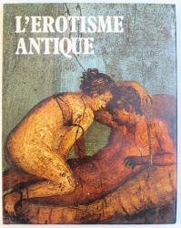 L ' EROTISME ANTIQUE , presentation de DAVID MOUNTFIELD , 1982